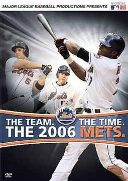 New York Mets: 2006 - The Team, The Time, The