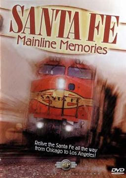 Trains - Sante Fe: Mainline Memories