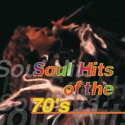 Soul Hits of The '70s