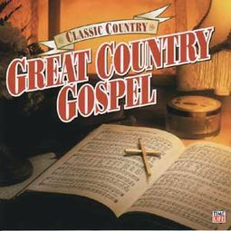 Classic Country: Great Country Gospel