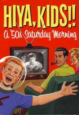 Hiya, Kids!! A '50s Saturday Morning (4-DVD)
