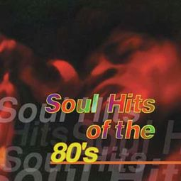 Soul Hits of The '80s