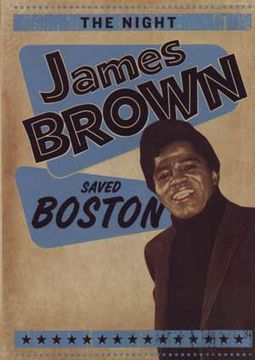 The Night James Brown Saved Boston [Documentary]