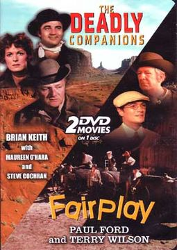 The Deadly Companions / Fairplay