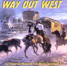 Way Out West: Essential Western Film Music,