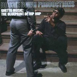 Ghetto Music: The Blueprint of Hip Hop