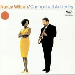 Nancy Wilson / Cannonball Adderly