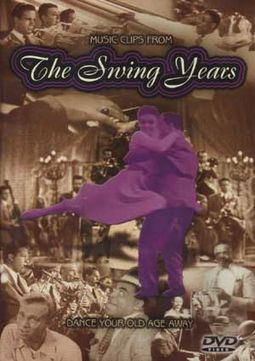 Music Clips From The Swing Years: Dance Your Old