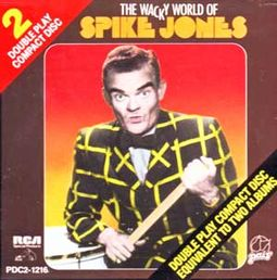 The Wacky World of Spike Jones