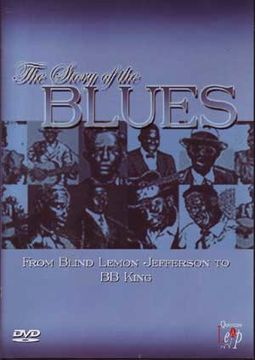 Story of The Blues: From Blind Lemon Jefferson To
