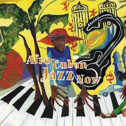 Afro-Cuban Jazz Now