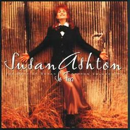So Far: The Best of Susan Ashton, Volume 1