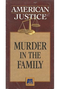 American Justice: Murder in the Family