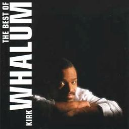 The Best of Kirk Whalum