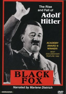 Black Fox - The Rise and Fall of Adolf Hitler