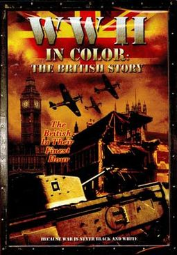 World War II In Color: The British Story - 3