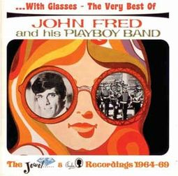With Glasses: The Very Best of John Fred and His