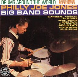 Drums Around the World: Philly Joe Jones Big Band