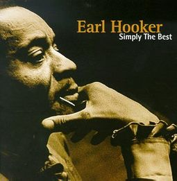 Simply The Best: Earl Hooker Collection
