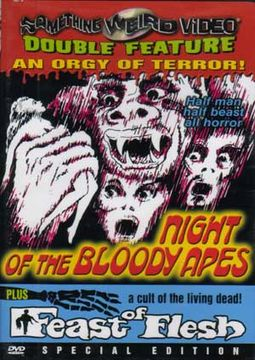 Night of the Bloody Apes / Feast of Flesh