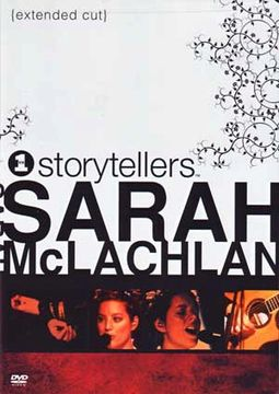 Sarah McLachlan - VH1 Storytellers (Extended Cut)