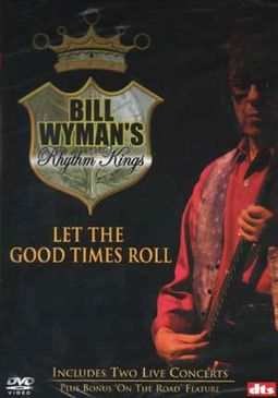 Bill Wyman's Rhythm Kings - Let the Good Times