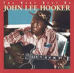 The Very Best of John Lee Hooker [Rhino]