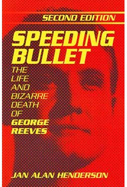 George Reeves - Speeding Bullet: The Life and