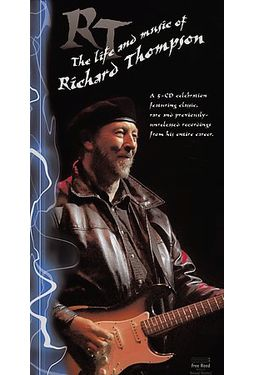 RT: The Life and Music of Richard Thompson (5-CD