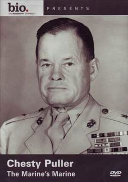 Chesty Puller - The Marine's Marine