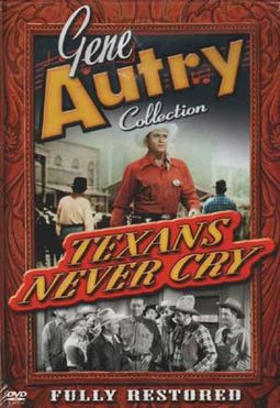 Gene Autry Collection - Texans Never Cry