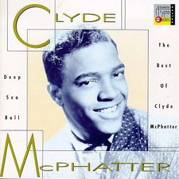 Deep Sea Ball: The Best of Clyde McPhatter