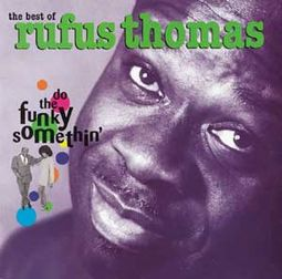 Do The Funky Somethin The Best Of Rufus Thomas Cd 1996