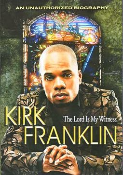 Kirk Franklin - Lord Is My Witness: An