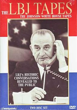 The LBJ Tapes: The Johnson White House Tapes