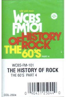 WCBS FM101.1 - History of Rock: The 60's, Part 4