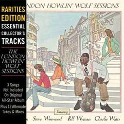 London Howlin' Wolf Sessions [Rarities Edition]