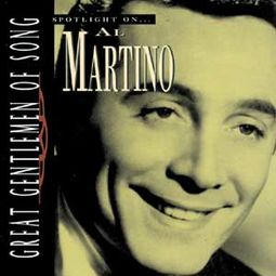 Spotlight on Al Martino (Great Gentlemen of Song)