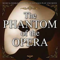 The Phantom of The Opera: Musical Highlights From
