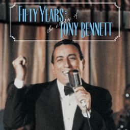 Fifty Years: The Artistry of Tony Bennett (5-CD)