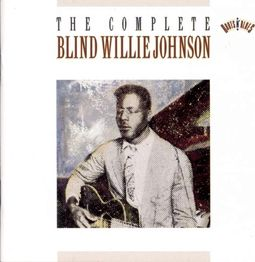 The Complete Recordings of Blind Willie Johnson