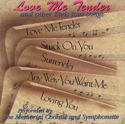 Love Me Tender And Other Elvis Love Songs