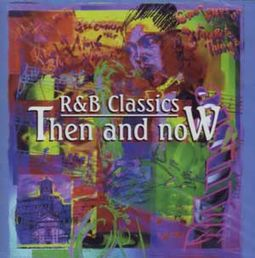 R&B Classics Then and Now