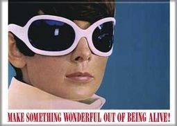 Audrey Hepburn - Make Something Wonderful Out of