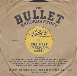 The Bullet Records Story: The First Americana