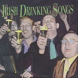 Irish Drinking Songs [Tradition]