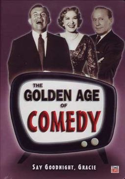 Golden Age of Comedy - Say Goodnight, Gracie (3