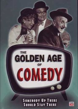 Golden Age of Comedy - Somebody Up There Should