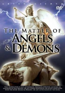 Angels & Demons: The Matter of Angels & Demons