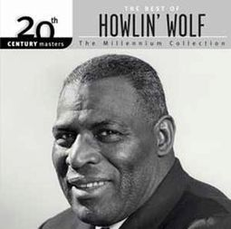 The Best of Howlin' Wolf - 20th Century Masters /